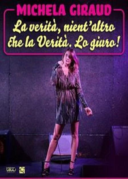Michela Giraud in La Verità , nient ' altro che la verità lo giuro!